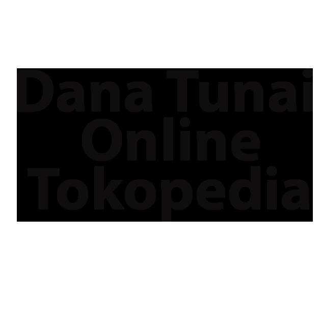 Dana Tunai Online Tokopedia